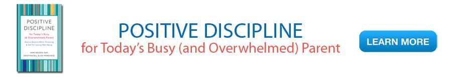 Positive Discipline for Busy Parents