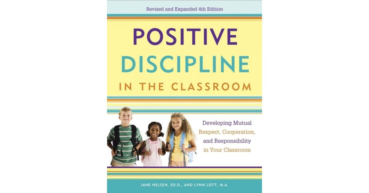 positive discipline in the classroom book  revised 4th