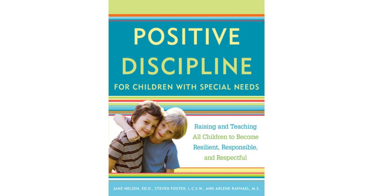 Positive Discipline For Children With Special Needs Positive