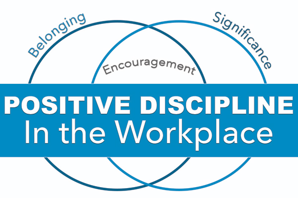 Positive Discipline in the Workplace